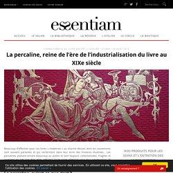 La percaline, reine de l'ère de l'industrialisation du livre au XIXe siècle ‹ Essentiam, la maison des Livres Anciens
