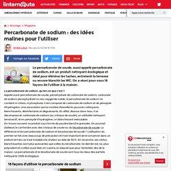 Percarbonate de sodium : des idées malines pour l'utiliser