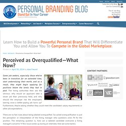 Perceived as Overqualified—What Now?