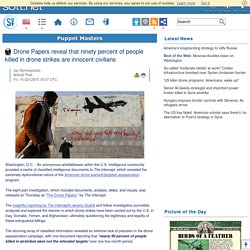 Drone Papers reveal that ninety percent of people killed in drone strikes are innocent civilians