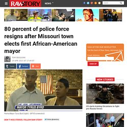 80 percent of police force resigns after Missouri town elects first African-American mayor