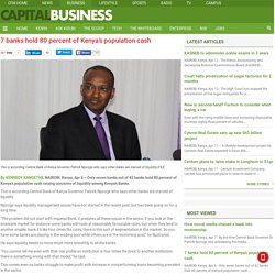 7 banks hold 80 percent of Kenya's population cash - Capital Business