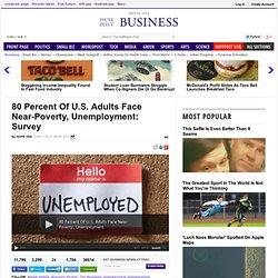 80 Percent Of U.S. Adults Face Near-Poverty, Unemployment: Survey