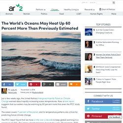 The World's Oceans May Heat Up 60 Percent More Than Previously Estimated