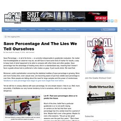 Save Percentage And The Lies We Tell Ourselves - The Goalie Magazine - InGoalMag.com