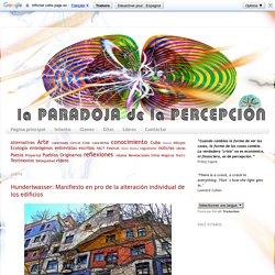 La Paradoja de la Percepción: Hundertwasser: Manifiesto en pro de la alteración individual de los edificios