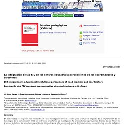 Estudios pedagógicos (Valdivia) - La integración de las TIC en los centros educativos: percepciones de los coordinadores y directores
