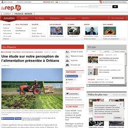 LA REPUBLIQUE DU CENTRE 06/06/14 Une étude sur notre perception de l'alimentation présentée à Orléans