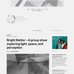 Bright Matter – A group show exploring light, space, and perception