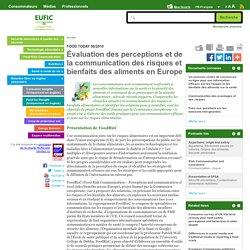 EUFIC - AOUT 2010 - Évaluation des perceptions et de la communication des risques et bienfaits des aliments en Europe