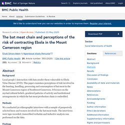 BMC PUBLIC HEALTH 01/05/20 The bat meat chain and perceptions of the risk of contracting Ebola in the Mount Cameroon region