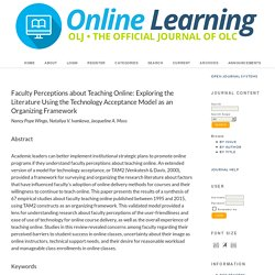 Faculty Perceptions about Teaching Online: Exploring the Literature Using the Technology Acceptance Model as an Organizing Framework