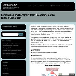 Perceptions and Summary from Presenting on the Flipped Classroom