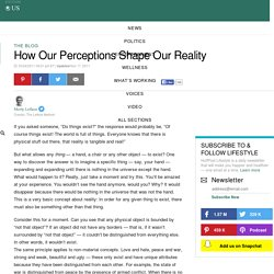 How Our Perceptions Shape Our Reality