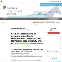 FRONT. VET. SCI. 07/07/20 Farmers' perceptions of preventing antibiotic resistance on sheep and beef farms: risk, responsibility and action (Etude Britannique)