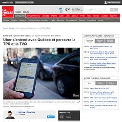Uber s'entend avec Québec et percevra la TPS et la TVQ