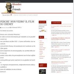 PERCHE' NON VEDRO' IL FILM SU CHENEY — Blondet & Friends