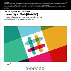 Come e perché creare una community su Slack
