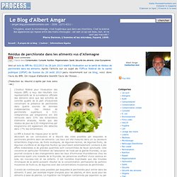 BLOG D ALBERT AMGAR 11/09/13 Résidus de perchlorate dans les aliments vus d'Allemagne