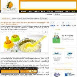 ACTU ENVIRONNEMENT 06/06/14 Ions perchlorate : l'Anses pointe les risques pour les nourrissons exposés à des eaux et des laits c