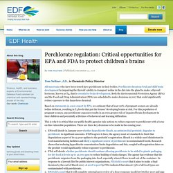 ENVIRONMENTAL DEFENSE FUND 15/12/16 Perchlorate regulation: Critical opportunities for EPA and FDA to protect children's brains