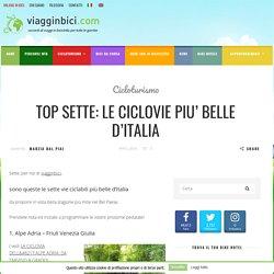 Ciclovie italiane, le sette più belle da percorrere