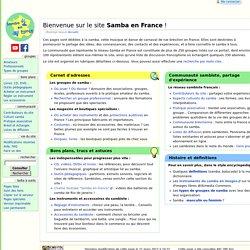 Samba en France - Percussions et danse du Brésil - Samba carioca, batucada, samba-reggae, rythmes afro-brésiliens, maracatu, afoxé, pagode... - Annuaire, bons plans, agenda - Samba en France