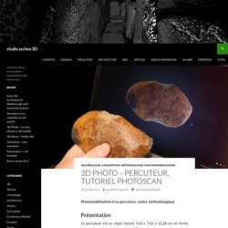 3D Photo – Percuteur, tutoriel Photoscan
