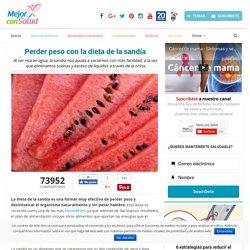 Perder peso con la dieta de la sandía - Mejor con Salud