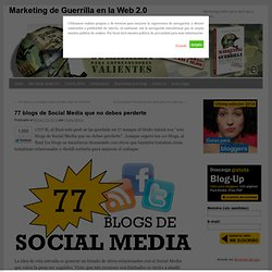 77 blogs de Social Media que no debes perderte