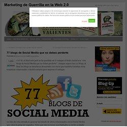 77 blogs de Social Media que no debes perderte
