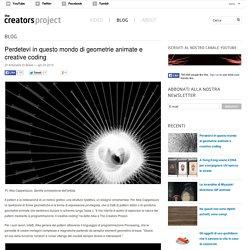 Perdetevi in questo mondo di geometrie animate e creative coding
