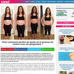 Voici comment perdre du poids et la graisse du ventre avec du gingembre !