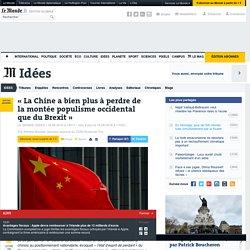 «La Chine a bien plus à perdre de la montée populisme occidental que du Brexit»