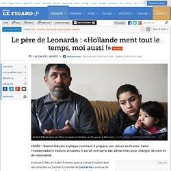 Le père de Leonarda: «Hollande ment tout le temps, moi aussi!»