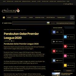 Perebutan Gelar Premier League 2020 - Judi Online Bola Mukabet88