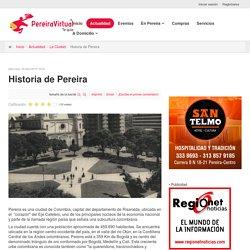 PereiraVirtual, Te guía - Historia de Pereira