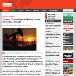Perenco, l'entreprise pétrolière qui renvoie les Indiens au musée - Responsabilité des entreprises