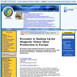 Perendev is Tooling Up for Magnetic Motor Mass Production in Europe
