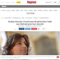 Audrey Azoulay n'exclut pas de pérenniser l'aide aux festivals pour leur sécurité