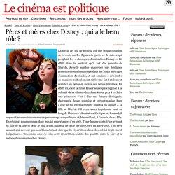 Pères et mères chez Disney : qui a le beau rôle ?