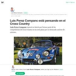 Luis Perez Companc está pensando en el Cross Country