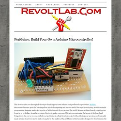 Perfduino: Build Your Own Arduino Microcontroller!