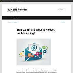 SMS v/s Email: What is Perfect for Advancing?