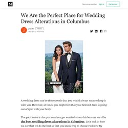 We Are the Perfect Place for Wedding Dress Alterations in Columbus