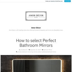 How to select Perfect Bathroom Mirrors – Amor Décor