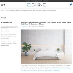 5 Perfect Bedroom Colors For Your Home: What They Mean And How To Comb – EShine