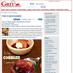 How to Make Perfect Blackberry Cobbler - The Farm Barbie Blog