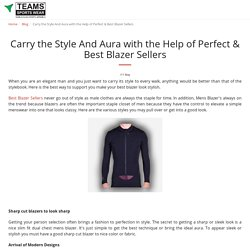 Carry the Style And Aura with the Help of Perfect & Best Blazer Sellers - Team Sports Wears