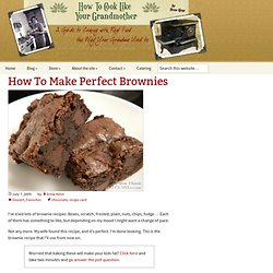 How To Make Perfect Brownies | How To Cook Like Your Grandmother - StumbleUpon
